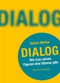 Robert McKee: Dialog. Wie man seinen Figuren eine Stimme gibt